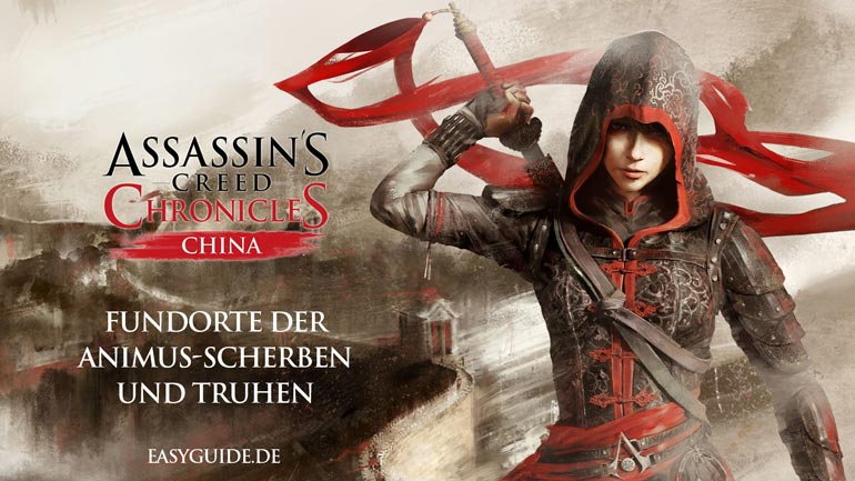 Fundorte der Animus-Scherben und Truhen in Assassins Creed Chronicles: China
